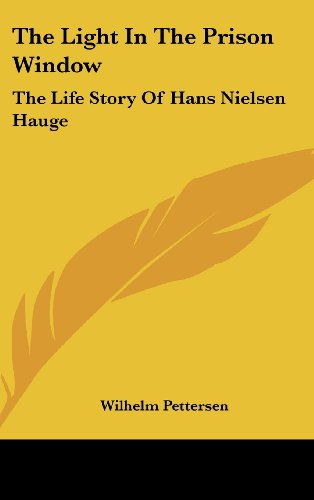 9781436677905: The Light in the Prison Window: The Life Story of Hans Nielsen Hauge