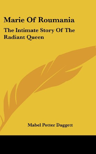 9781436678094: Marie Of Roumania: The Intimate Story Of The Radiant Queen