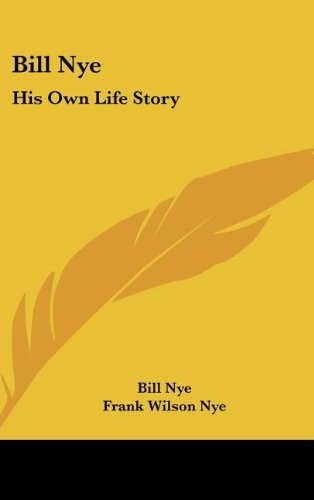 9781436678155: Bill Nye: His Own Life Story
