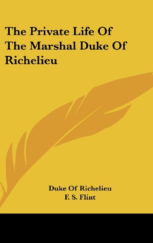9781436678971: The Private Life of the Marshal Duke of Richelieu