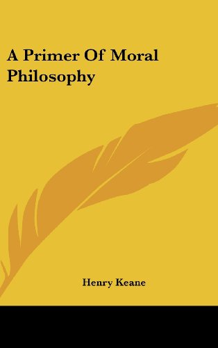 9781436679121: A Primer of Moral Philosophy