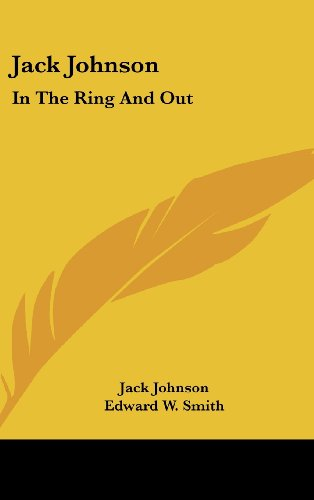 9781436679428: Jack Johnson: In The Ring And Out