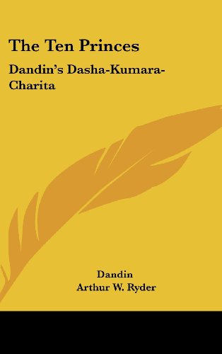 9781436679442: The Ten Princes: Dandin's Dasha-Kumara-Charita