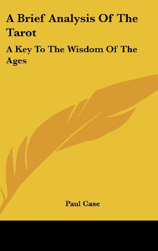 9781436679886: A Brief Analysis of the Tarot: A Key to the Wisdom of the Ages