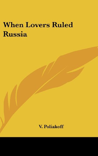 9781436681902: When Lovers Ruled Russia