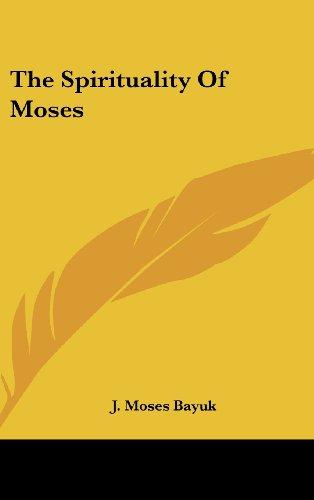 9781436681995: The Spirituality Of Moses