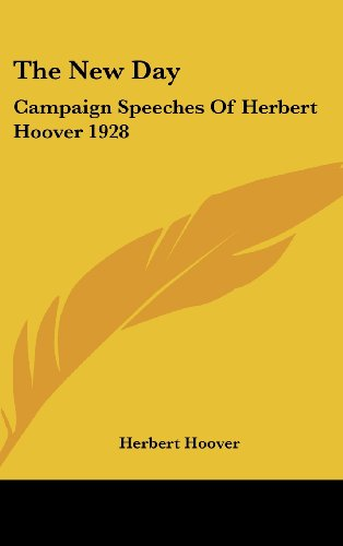 9781436682930: The New Day: Campaign Speeches Of Herbert Hoover 1928