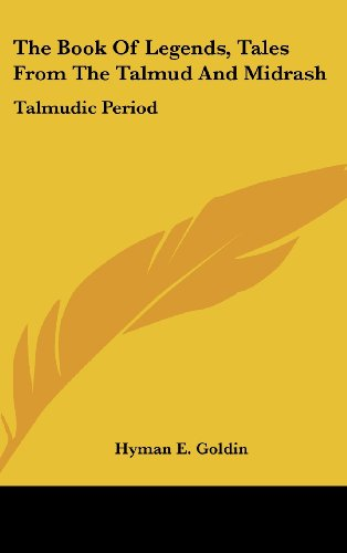 9781436683074: The Book Of Legends, Tales From The Talmud And Midrash: Talmudic Period