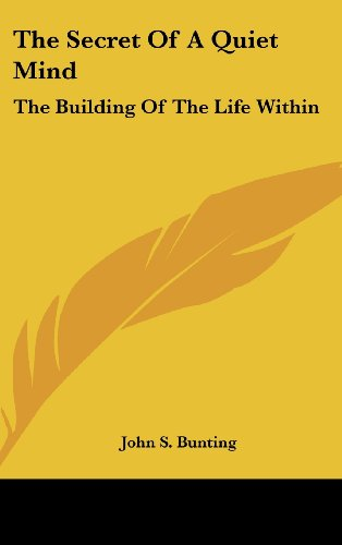 9781436683418: The Secret of a Quiet Mind: The Building of the Life Within