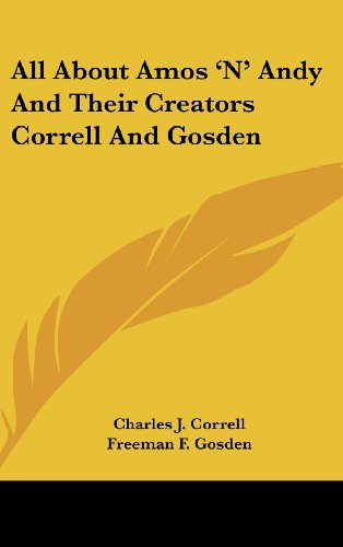 9781436683685: All about Amos 'n' Andy and Their Creators Correll and Gosden