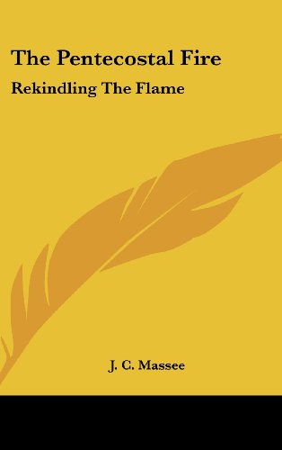 9781436684392: The Pentecostal Fire: Rekindling the Flame