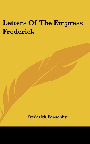 9781436684446: Letters of the Empress Frederick