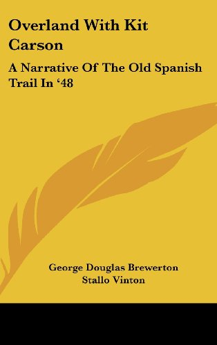 9781436685719: Overland With Kit Carson: A Narrative Of The Old Spanish Trail In '48
