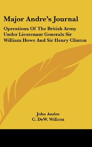 9781436686129: Major Andre's Journal: Operations Of The British Army Under Lieutenant Generals Sir William Howe And Sir Henry Clinton