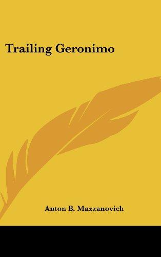 9781436686471: Trailing Geronimo