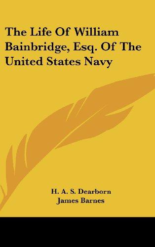 9781436686877: The Life Of William Bainbridge, Esq. Of The United States Navy