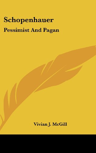 9781436686976: Schopenhauer: Pessimist and Pagan