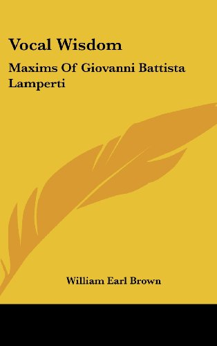9781436687218: Vocal Wisdom: Maxims Of Giovanni Battista Lamperti