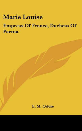 9781436687713: Marie Louise: Empress Of France, Duchess Of Parma