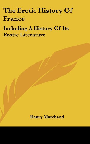 9781436689595: The Erotic History Of France: Including A History Of Its Erotic Literature