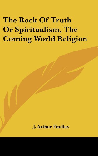 9781436689663: The Rock Of Truth Or Spiritualism, The Coming World Religion