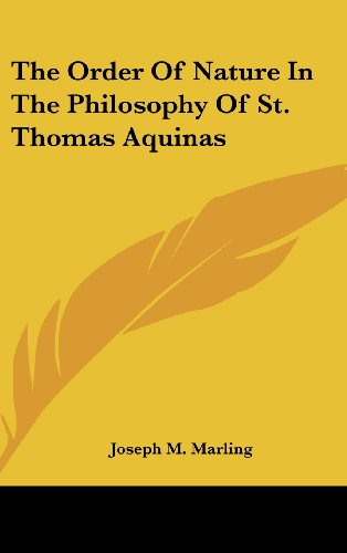 9781436690713: The Order Of Nature In The Philosophy Of St. Thomas Aquinas