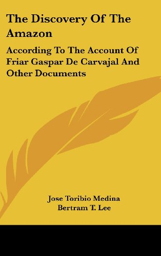 9781436691215: The Discovery of the Amazon: According to the Account of Friar Gaspar de Carvajal and Other Documents