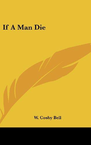 9781436691307: If A Man Die