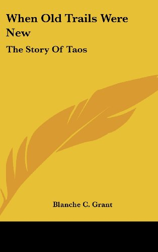 9781436691826: When Old Trails Were New: The Story Of Taos