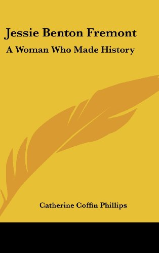 9781436692946: Jessie Benton Fremont: A Woman Who Made History