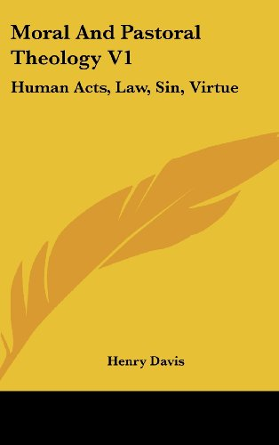 9781436692953: Moral And Pastoral Theology V1: Human Acts, Law, Sin, Virtue