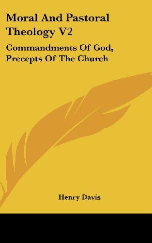 9781436692960: Moral And Pastoral Theology V2: Commandments Of God, Precepts Of The Church