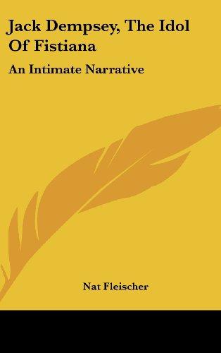 9781436693639: Jack Dempsey, The Idol Of Fistiana: An Intimate Narrative