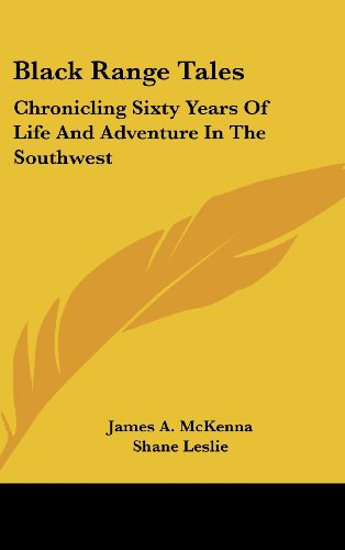 9781436693813: Black Range Tales: Chronicling Sixty Years Of Life And Adventure In The Southwest