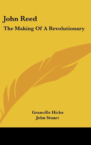 9781436693929: John Reed: The Making Of A Revolutionary