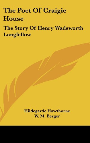 9781436693950: The Poet Of Craigie House: The Story Of Henry Wadsworth Longfellow