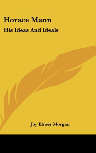 9781436694063: Horace Mann: His Ideas and Ideals