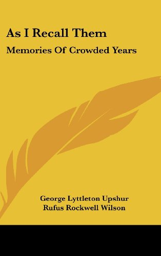 9781436694100: As I Recall Them: Memories Of Crowded Years