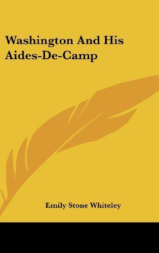 9781436694117: Washington And His Aides-De-Camp