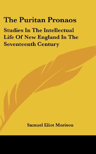 9781436694155: The Puritan Pronaos: Studies In The Intellectual Life Of New England In The Seventeenth Century