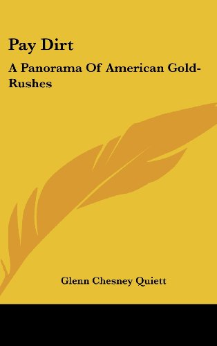 9781436694254: Pay Dirt: A Panorama Of American Gold-Rushes