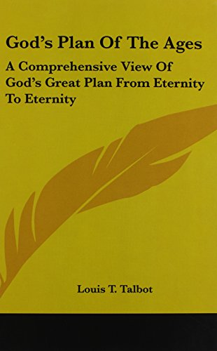 9781436694391: God's Plan Of The Ages: A Comprehensive View Of God's Great Plan From Eternity To Eternity