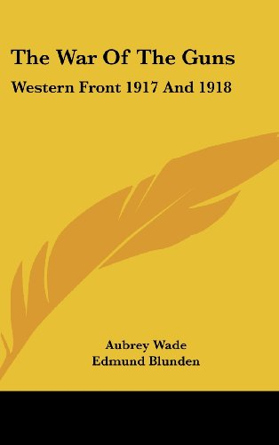 9781436694650: The War Of The Guns: Western Front 1917 And 1918