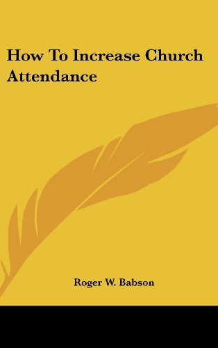 9781436694865: How To Increase Church Attendance