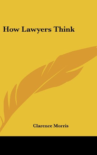 9781436694964: How Lawyers Think