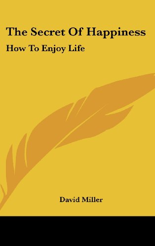 9781436695138: The Secret Of Happiness: How To Enjoy Life