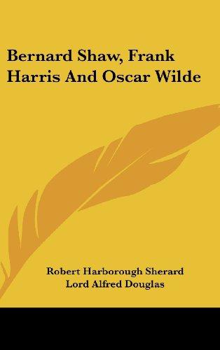 9781436695596: Bernard Shaw, Frank Harris and Oscar Wilde