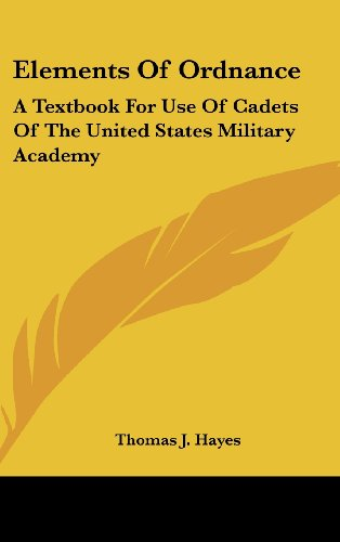 9781436697118: Elements Of Ordnance: A Textbook For Use Of Cadets Of The United States Military Academy