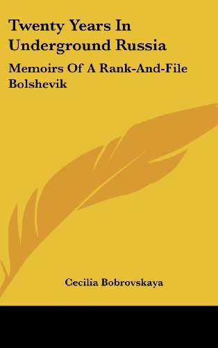 9781436697620: Twenty Years in Underground Russia: Memoirs of a Rank-And-File Bolshevik