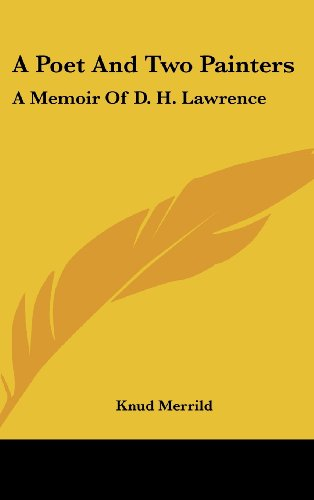 9781436698443: A Poet and Two Painters: A Memoir of D. H. Lawrence